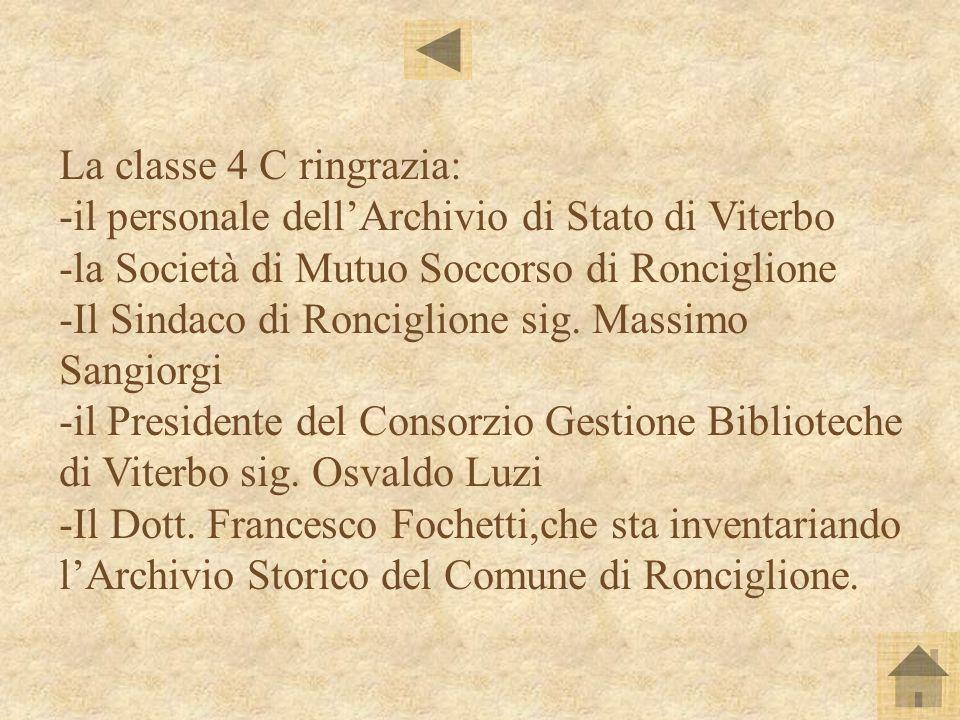 La classe 4 C ringrazia: -il personale dell'Archivio di Stato di Viterbo. -la Società di Mutuo Soccorso di Ronciglione.