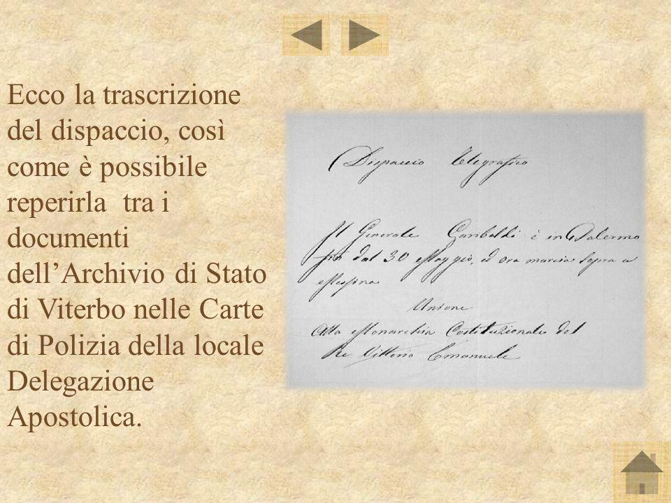 Ecco la trascrizione del dispaccio, così come è possibile reperirla tra i documenti dell'Archivio di Stato di Viterbo nelle Carte di Polizia della locale Delegazione Apostolica.