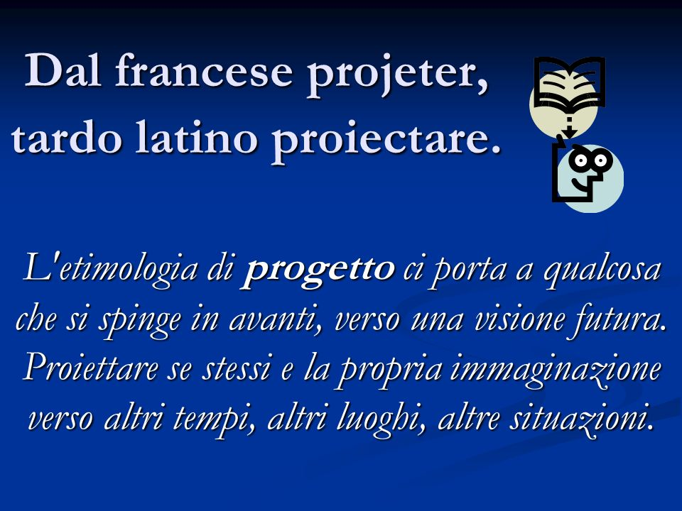 Dal francese projeter, tardo latino proiectare.