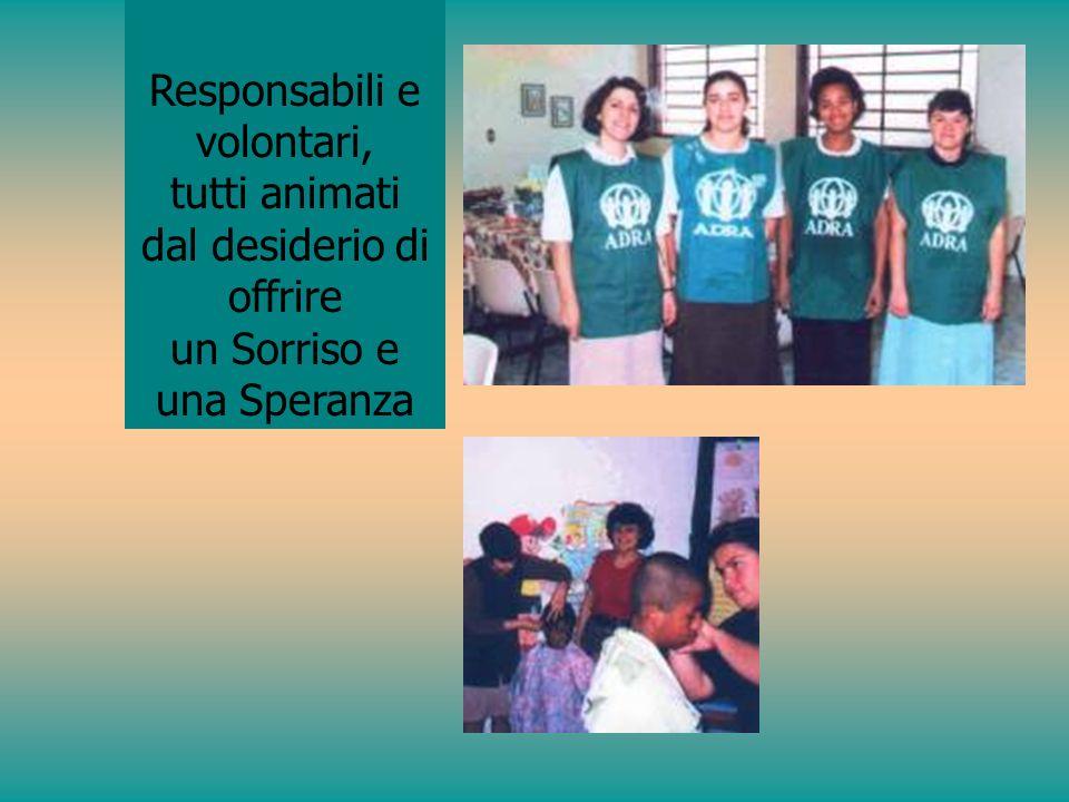 Responsabili e volontari, tutti animati dal desiderio di offrire