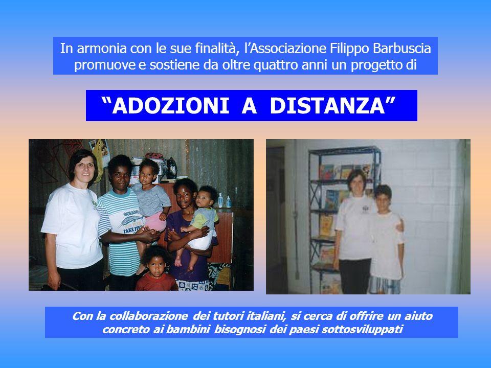 In armonia con le sue finalità, l'Associazione Filippo Barbuscia promuove e sostiene da oltre quattro anni un progetto di