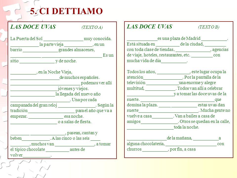 5. CI DETTIAMO LAS DOCE UVAS (TEXTO A) LAS DOCE UVAS (TEXTO B)