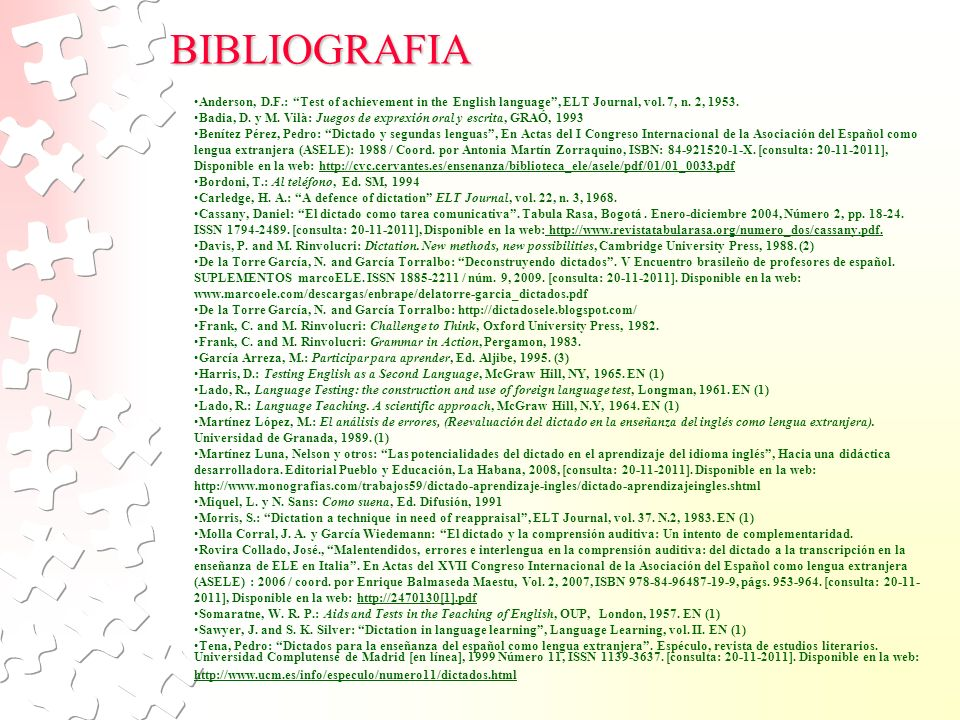 BIBLIOGRAFIA Anderson, D.F.: Test of achievement in the English language , ELT Journal, vol. 7, n. 2, 1953.