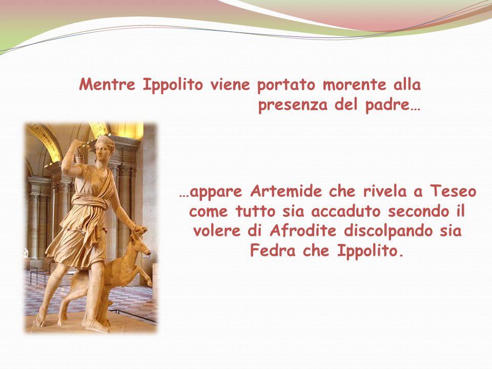 Mentre Ippolito viene portato morente alla presenza del padre…