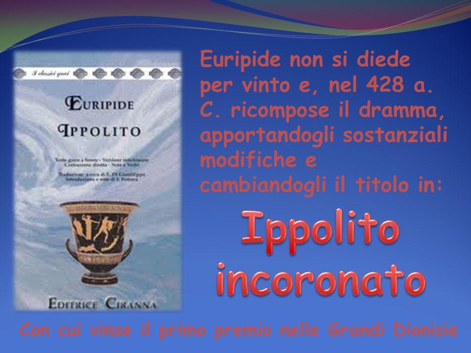 Euripide non si diede per vinto e, nel 428 a. C