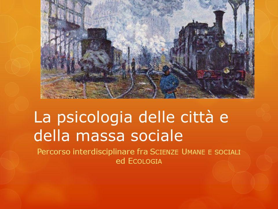La psicologia delle città e della massa sociale