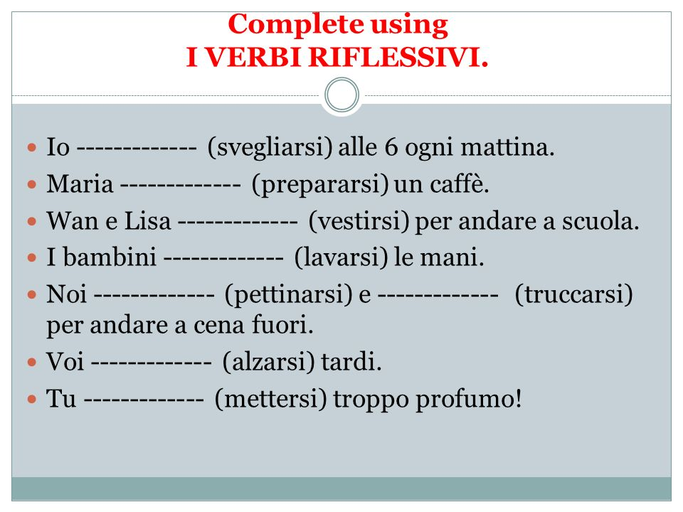 Complete using I VERBI RIFLESSIVI.
