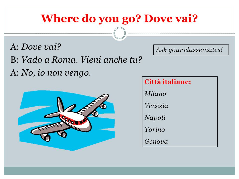 Where do you go Dove vai A: Dove vai