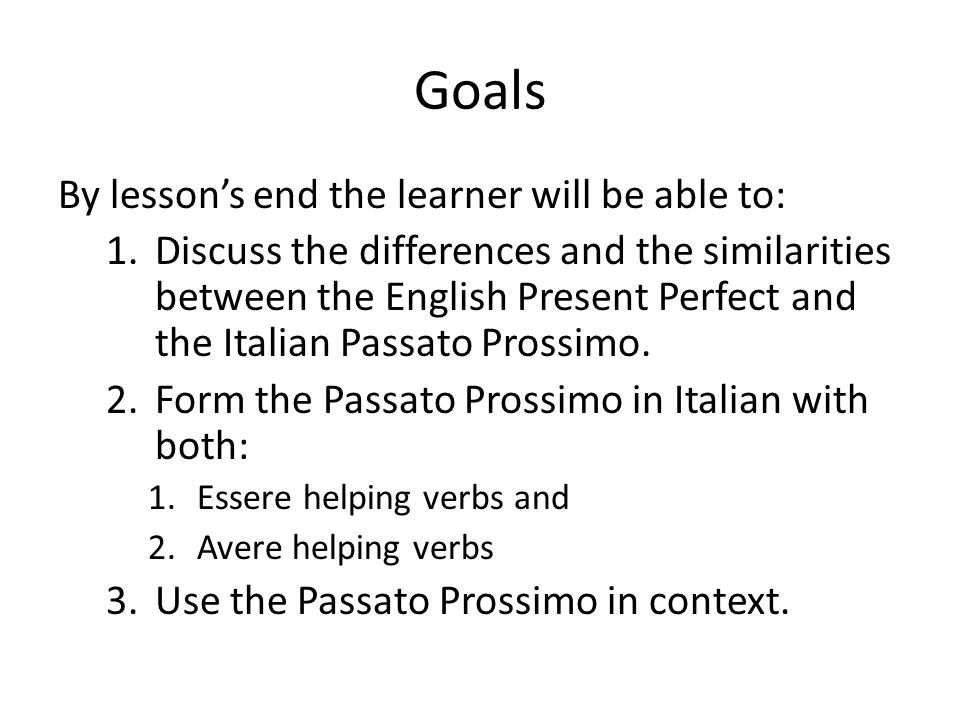Goals By lesson's end the learner will be able to: