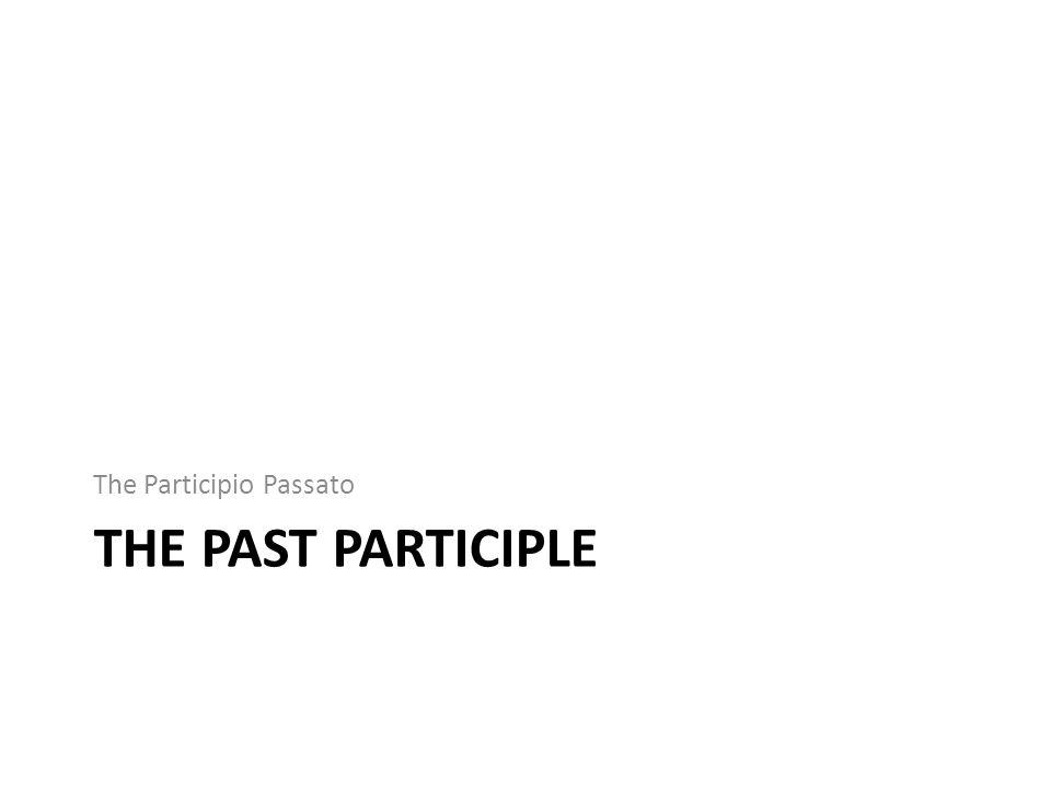 The Participio Passato