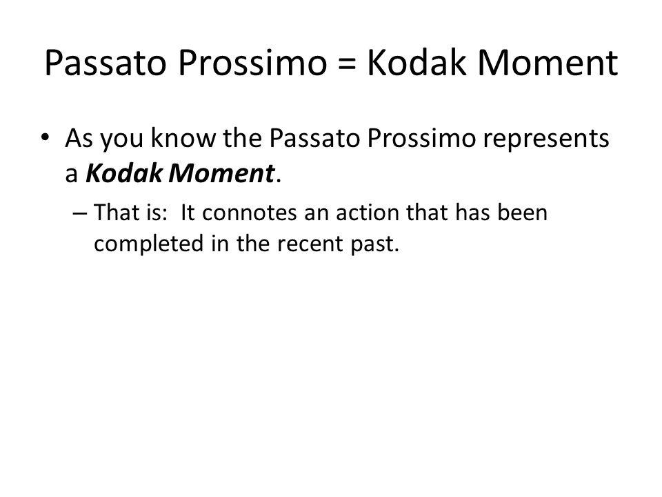 Passato Prossimo = Kodak Moment