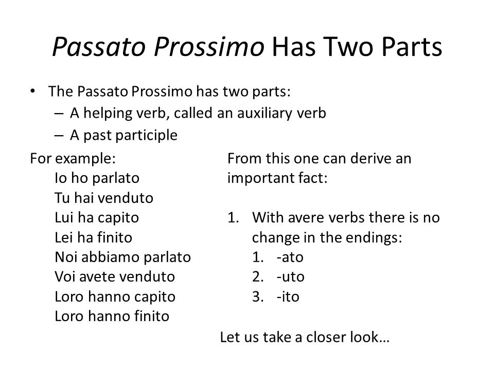 Passato Prossimo Has Two Parts