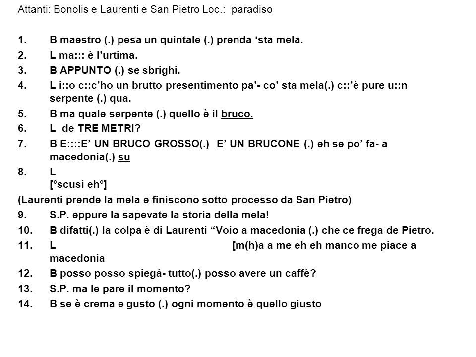 Attanti: Bonolis e Laurenti e San Pietro Loc.: paradiso