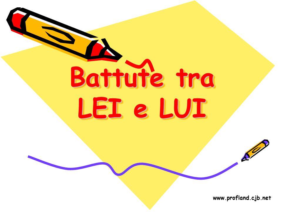 Battute tra LEI e LUI www.profland.cjb.net