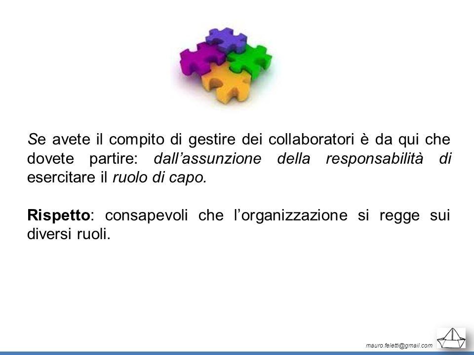 Rispetto: consapevoli che l'organizzazione si regge sui diversi ruoli.