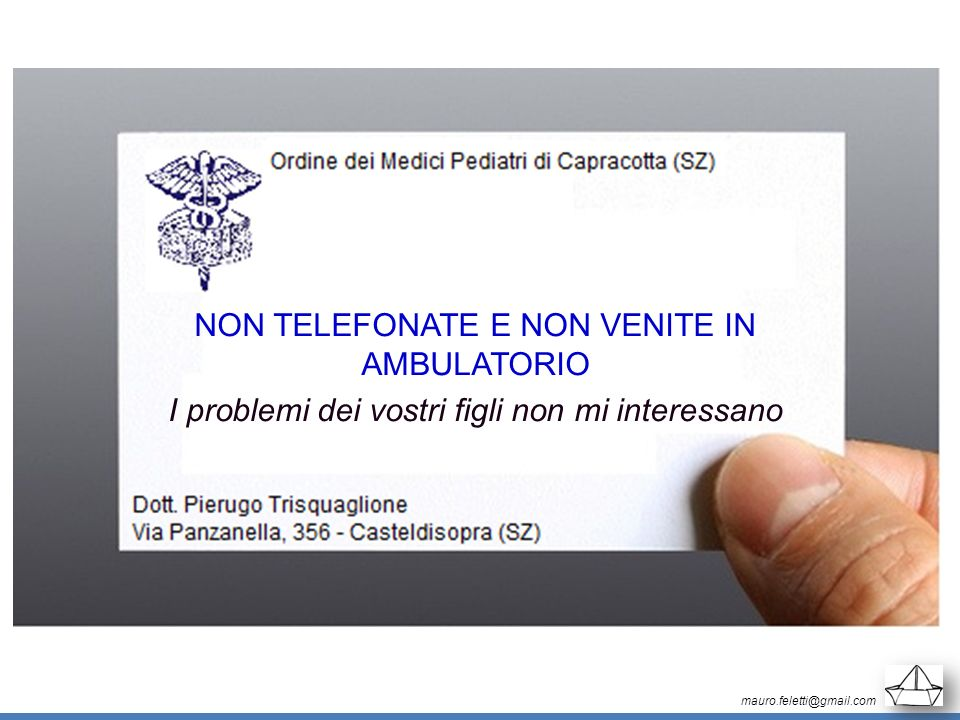 NON TELEFONATE E NON VENITE IN AMBULATORIO