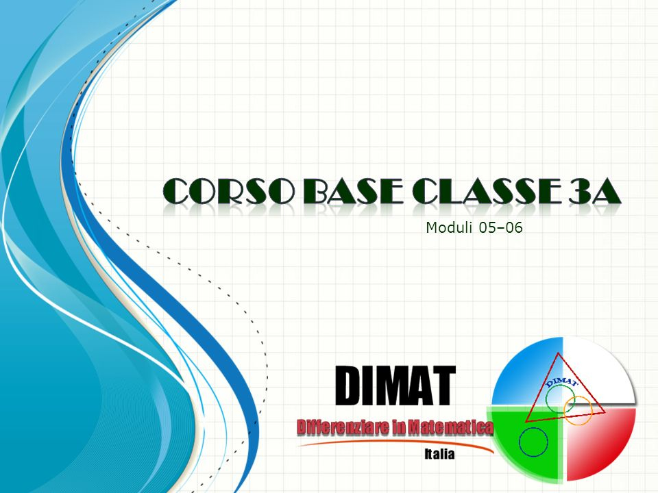 CORSO BASE classe 3a Moduli 05–06