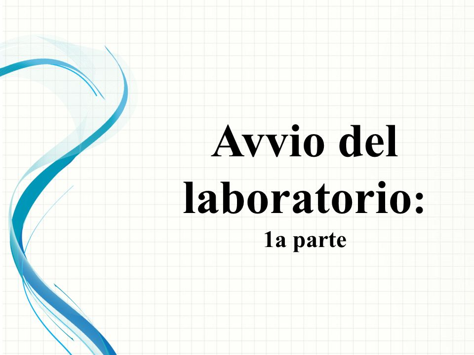 Avvio del laboratorio: 1a parte