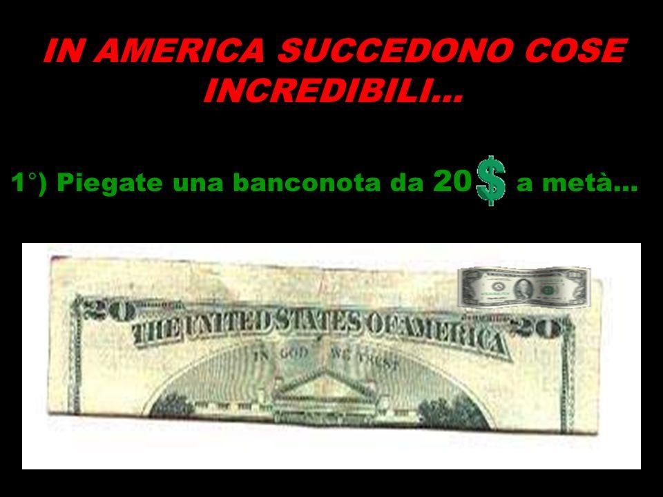 IN AMERICA SUCCEDONO COSE INCREDIBILI…