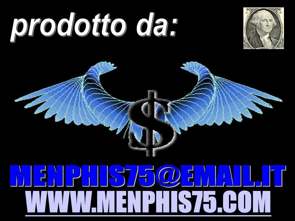 prodotto da: MENPHIS75@EMAIL.IT WWW.MENPHIS75.COM