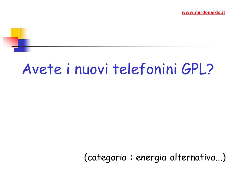 Avete i nuovi telefonini GPL