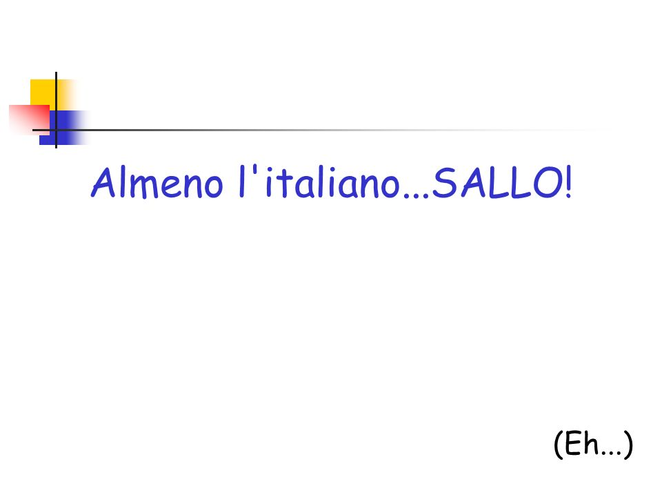 Almeno l italiano...SALLO!