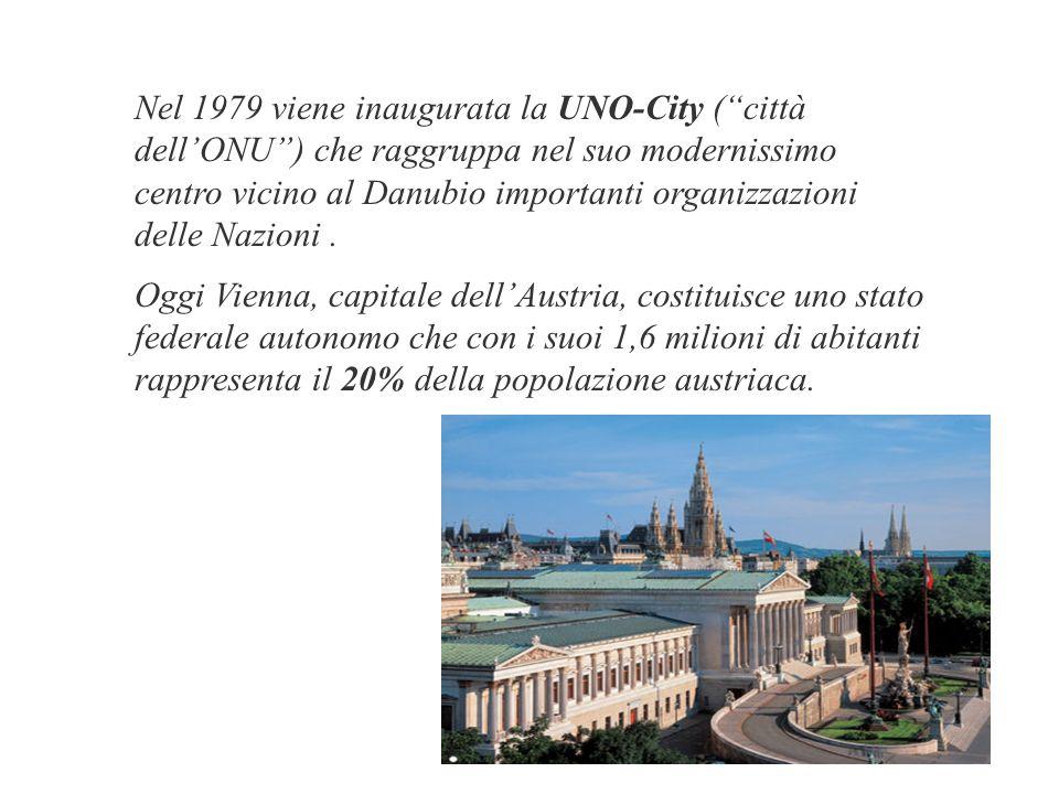 Nel 1979 viene inaugurata la UNO-City ( città dell'ONU ) che raggruppa nel suo modernissimo centro vicino al Danubio importanti organizzazioni delle Nazioni .