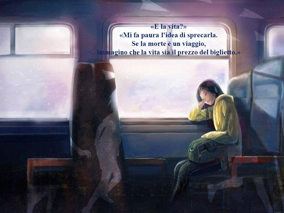 «E la vita » «Mi fa paura l idea di sprecarla.