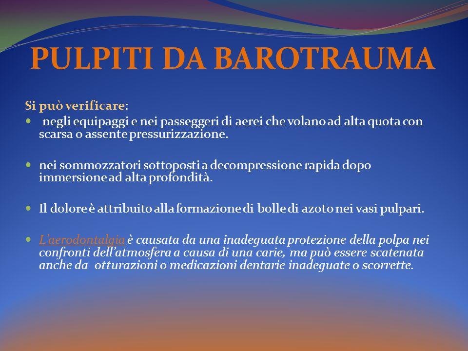 PULPITI DA BAROTRAUMA Si può verificare: