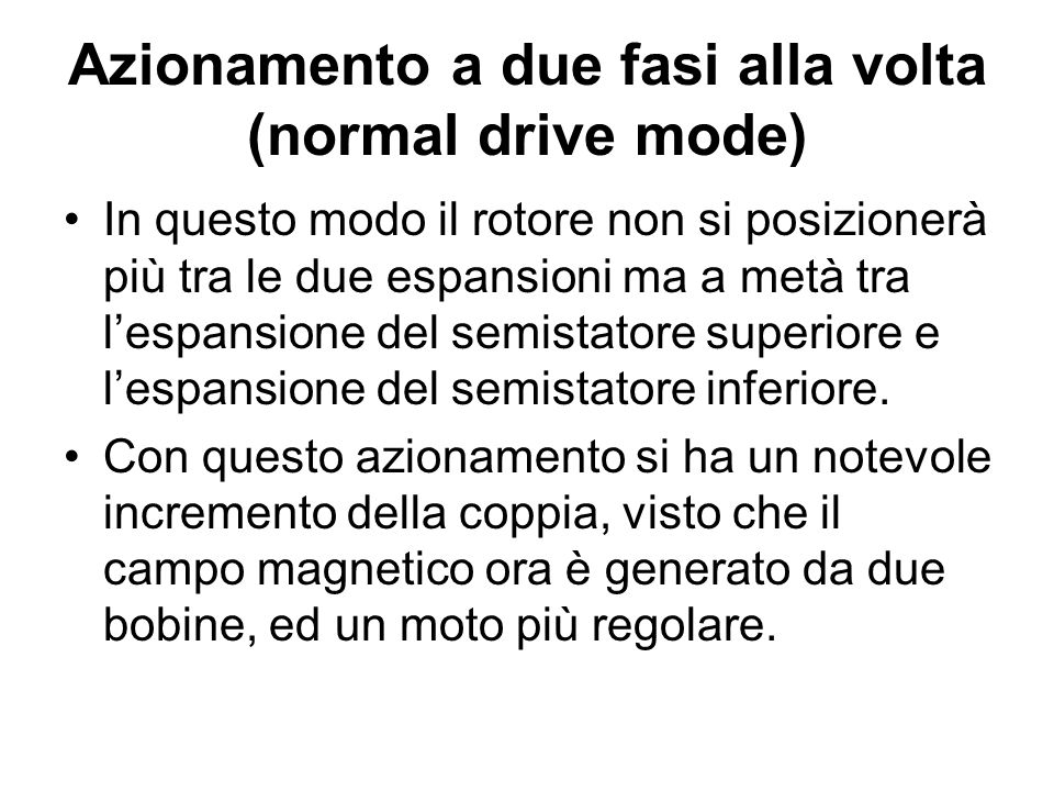 Azionamento a due fasi alla volta (normal drive mode)