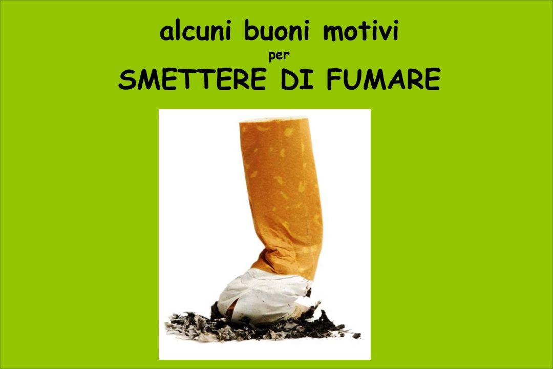 alcuni buoni motivi SMETTERE DI FUMARE