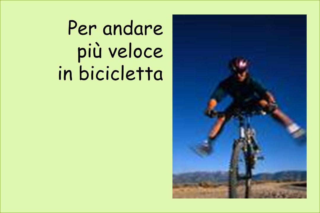 Per andare più veloce in bicicletta
