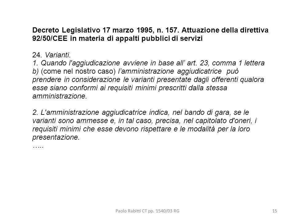 20/03/09 Decreto Legislativo 17 marzo 1995, n. 157. Attuazione della direttiva 92/50/CEE in materia di appalti pubblici di servizi.