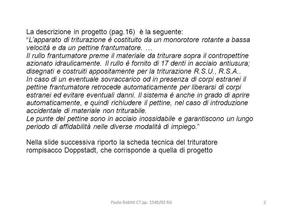La descrizione in progetto (pag.16) è la seguente: