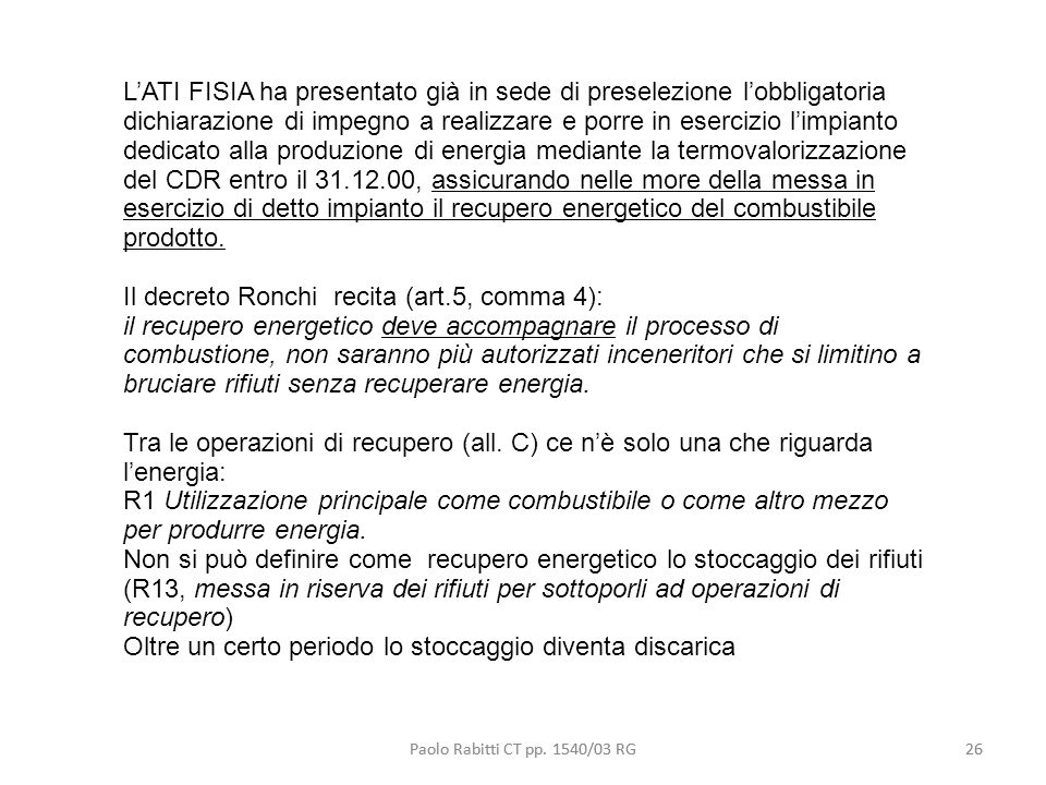 Il decreto Ronchi recita (art.5, comma 4):