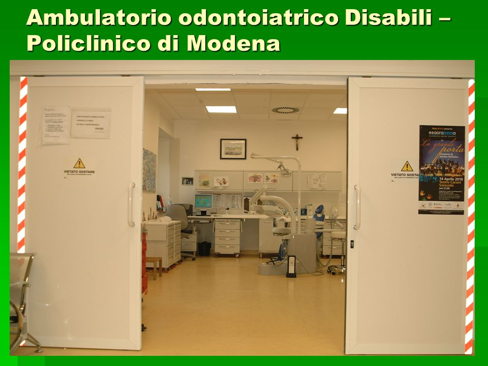 Ambulatorio odontoiatrico Disabili –Policlinico di Modena