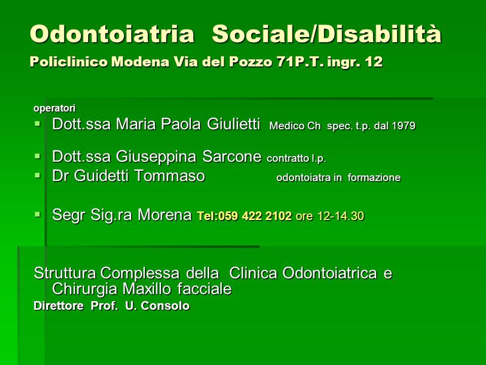 Odontoiatria Sociale/Disabilità Policlinico Modena Via del Pozzo 71P.T. ingr. 12