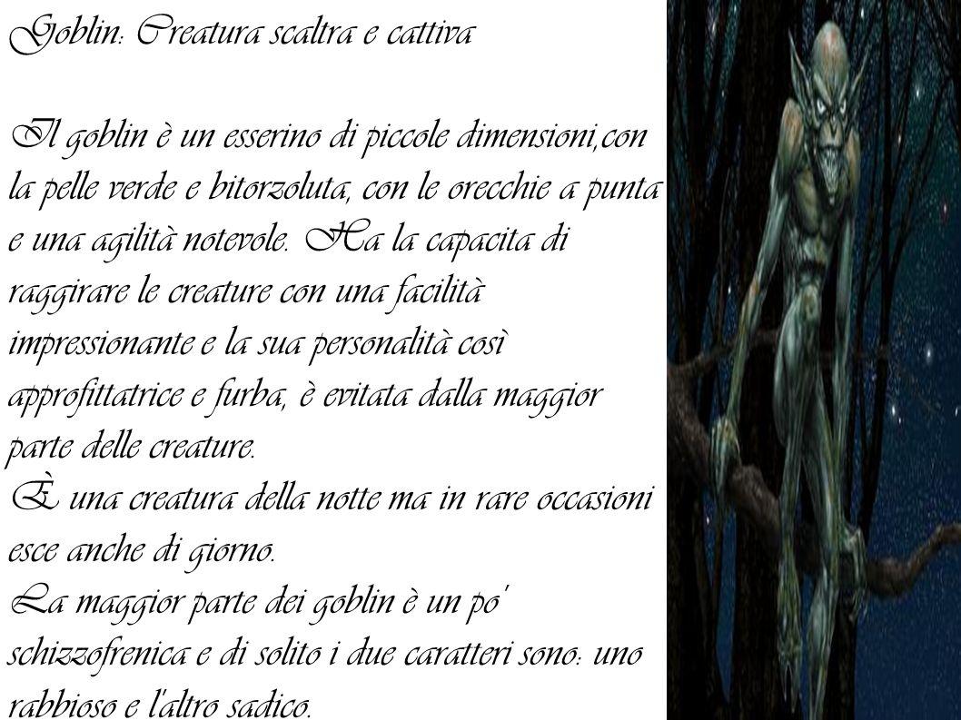 Goblin: Creatura scaltra e cattiva