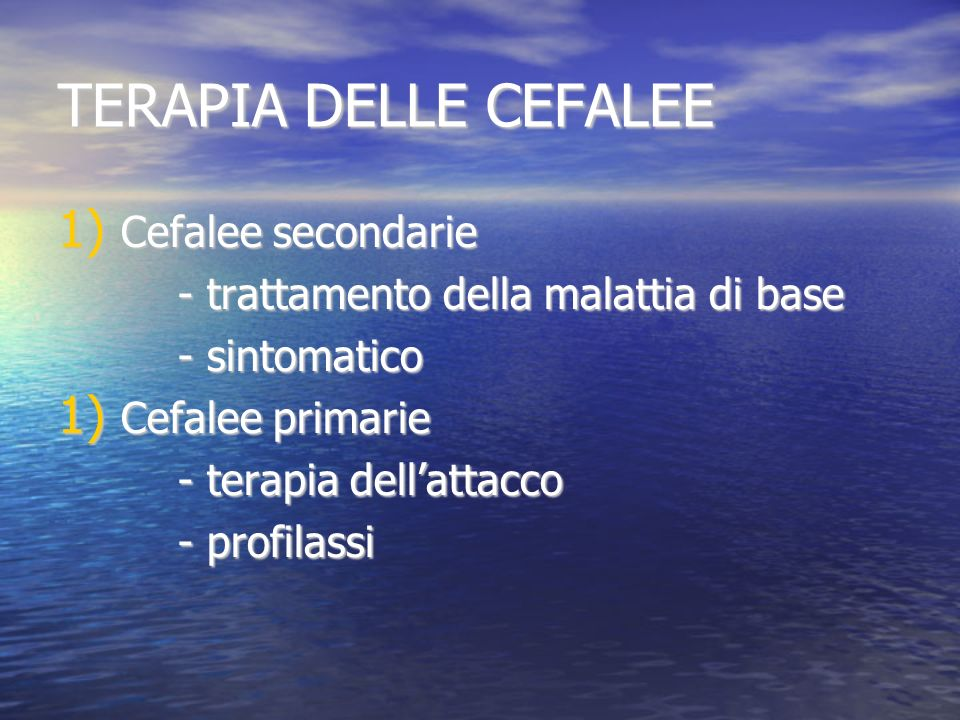 TERAPIA DELLE CEFALEE Cefalee secondarie