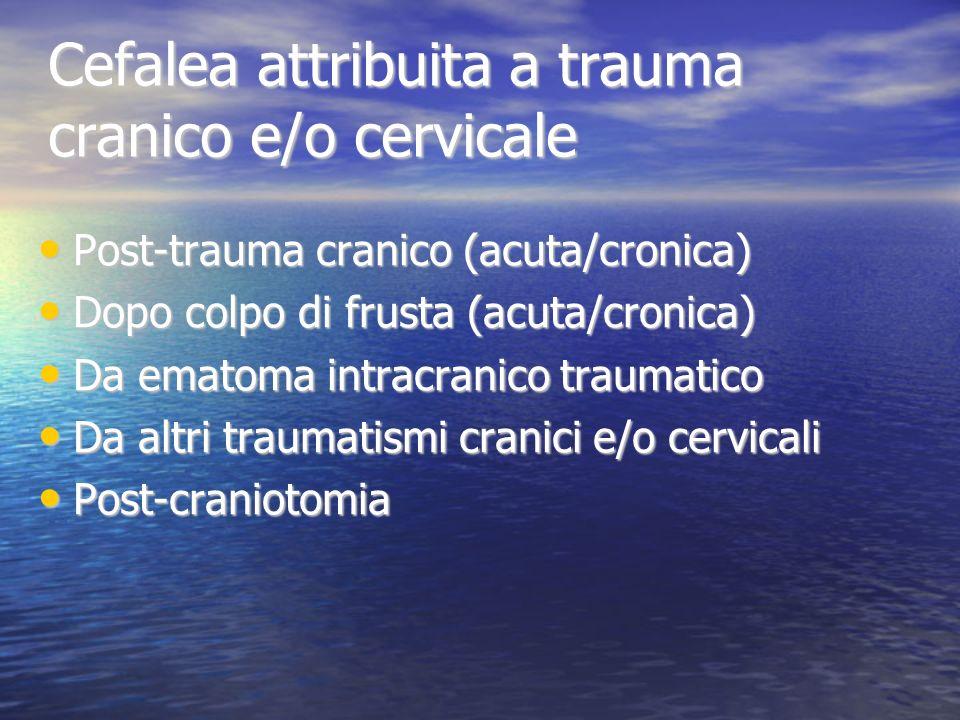 Cefalea attribuita a trauma cranico e/o cervicale