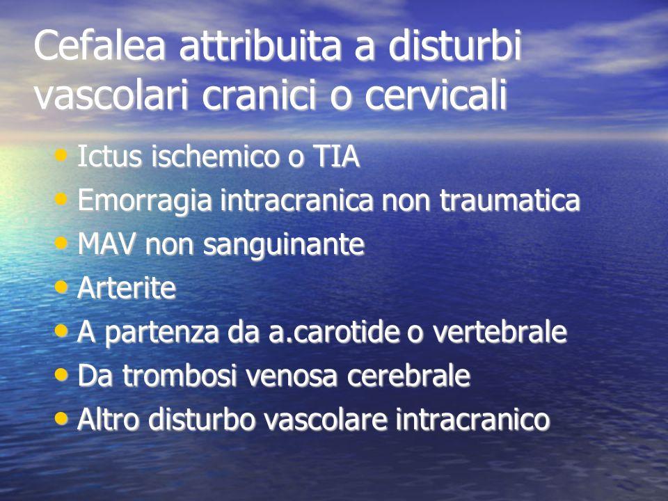 Cefalea attribuita a disturbi vascolari cranici o cervicali