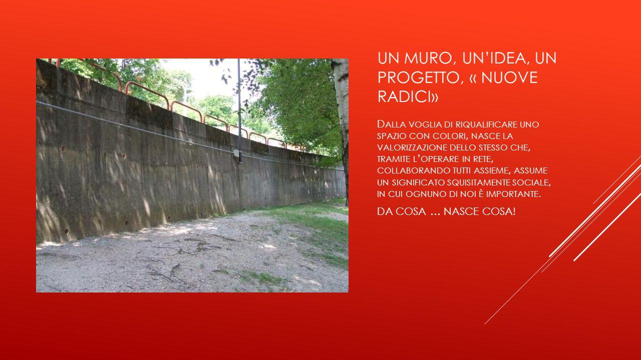 Un muro, un'idea, un progetto, « nuove radici»
