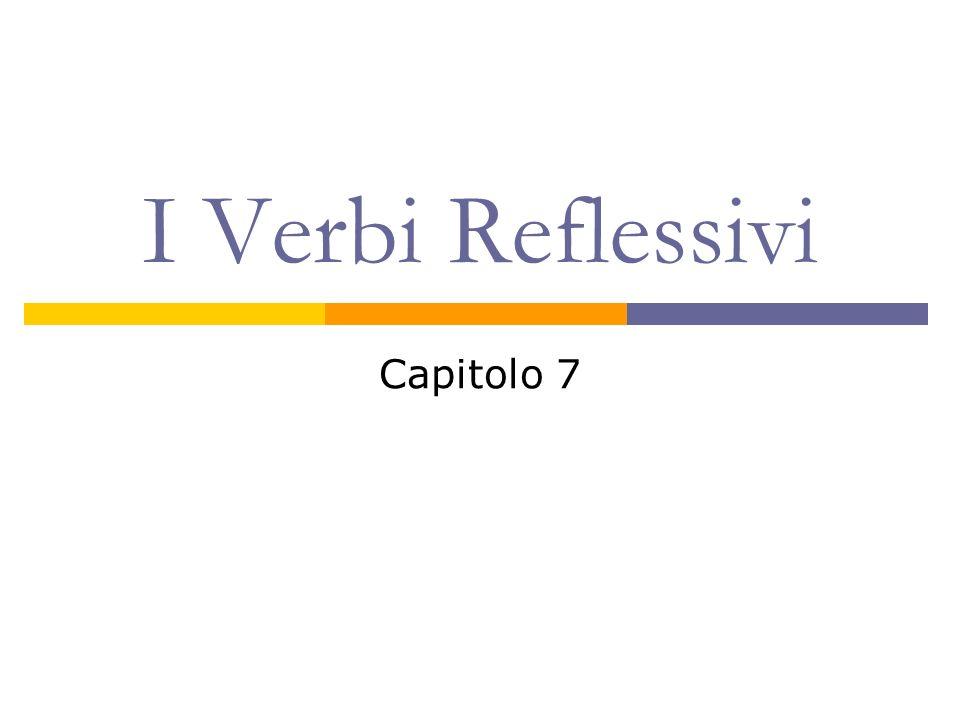 I Verbi Reflessivi Capitolo 7