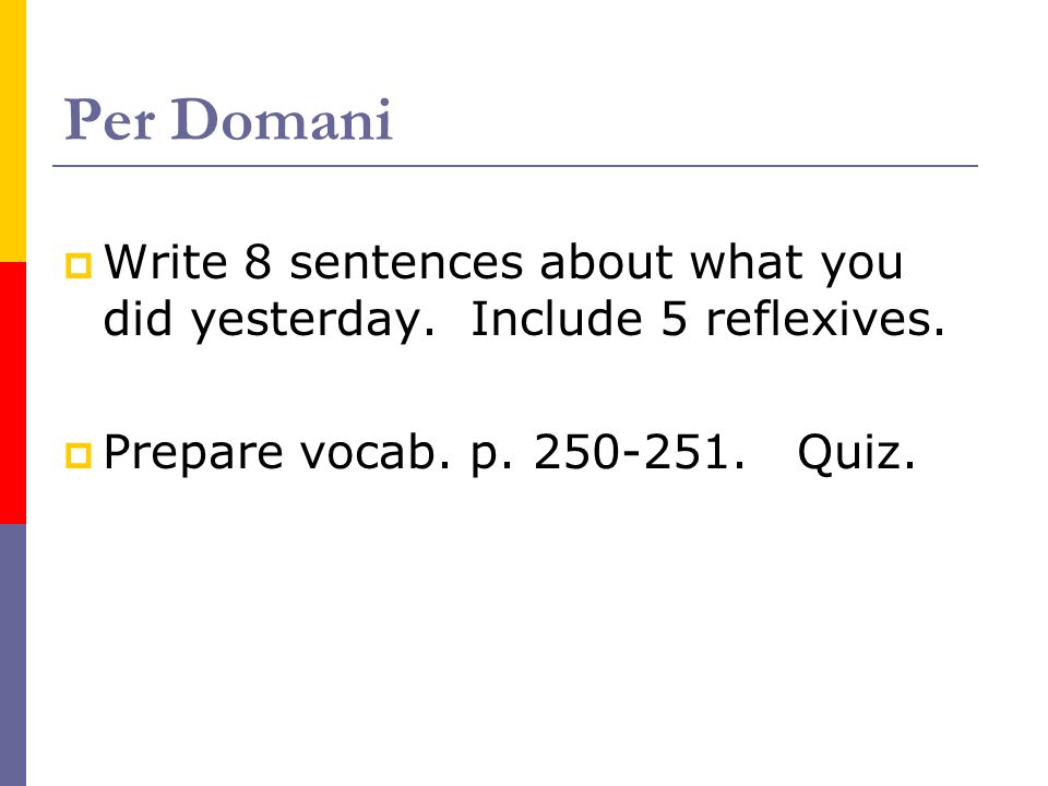 Per Domani Write 8 sentences about what you did yesterday.