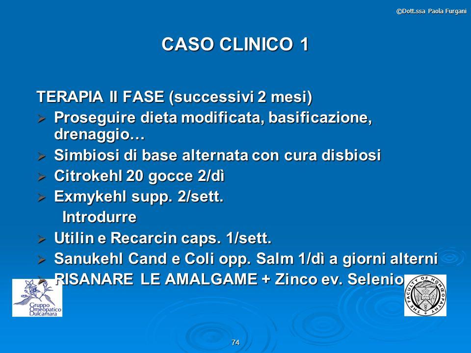 CASO CLINICO 1 TERAPIA II FASE (successivi 2 mesi)