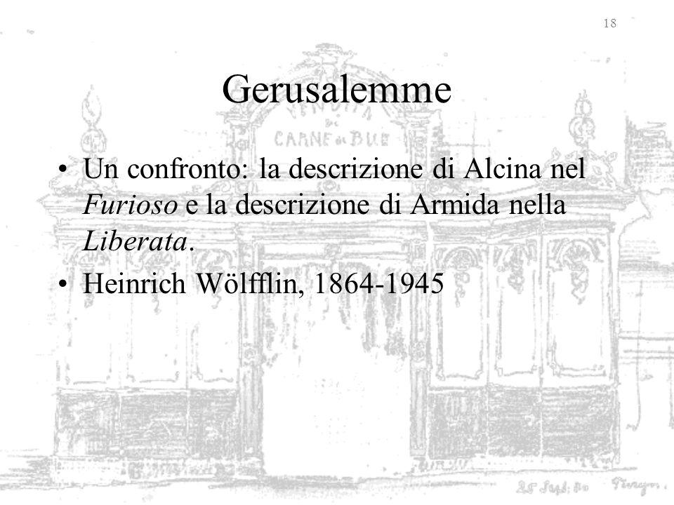 Gerusalemme Un confronto: la descrizione di Alcina nel Furioso e la descrizione di Armida nella Liberata.