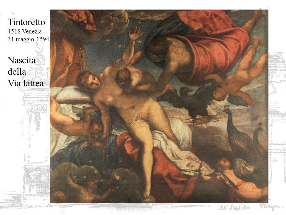 Tintoretto 1518 Venezia 31 maggio 1594 Nascita della Via lattea