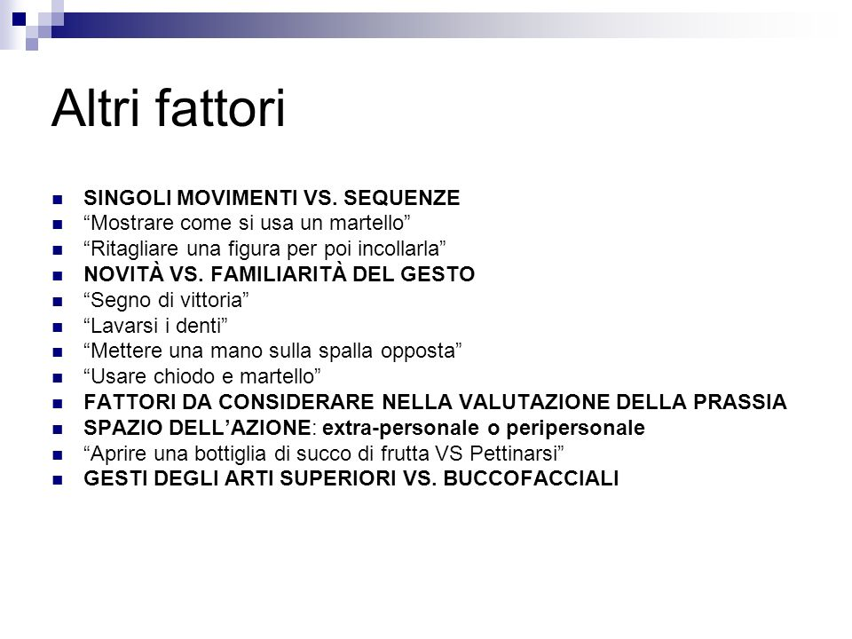 Altri fattori SINGOLI MOVIMENTI VS. SEQUENZE