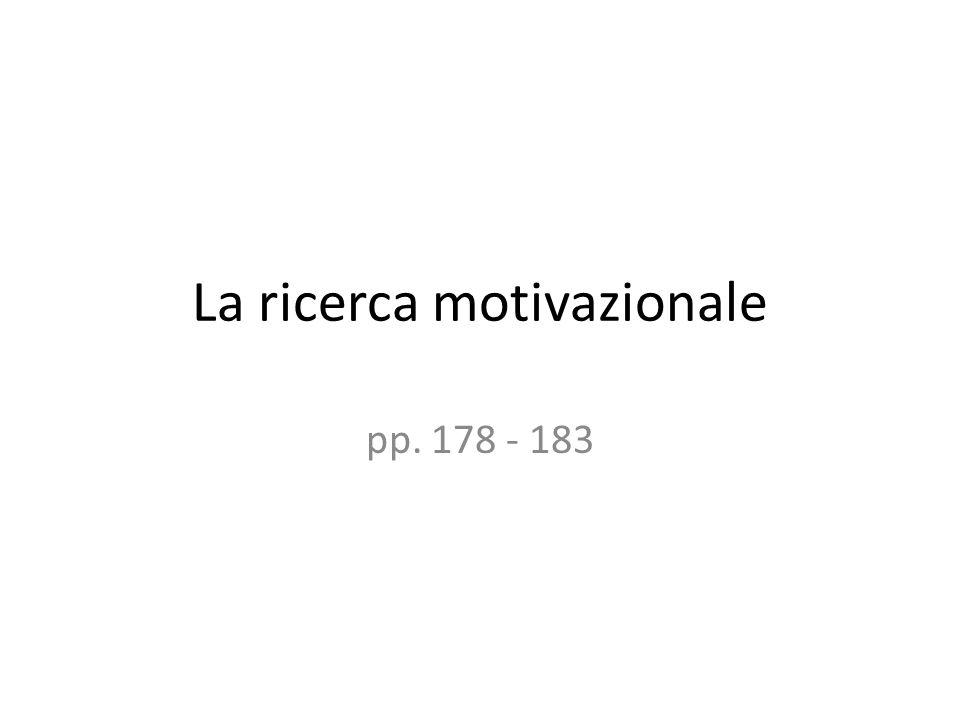 La ricerca motivazionale