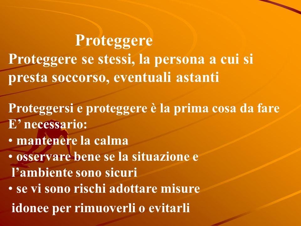 Proteggere Proteggere se stessi, la persona a cui si presta soccorso, eventuali astanti. Proteggersi e proteggere è la prima cosa da fare.